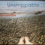 My Word for 2014 – #Unstoppable