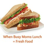When Busy Moms Lunch = Fresh Food