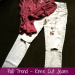Fall Trend – Knee Cut Skinny Jeans