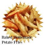 Baked Homemade Potato Fries
