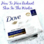 How To Have Radiant Skin In The Winter