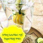 Lemon Cucumber Peppermint Water