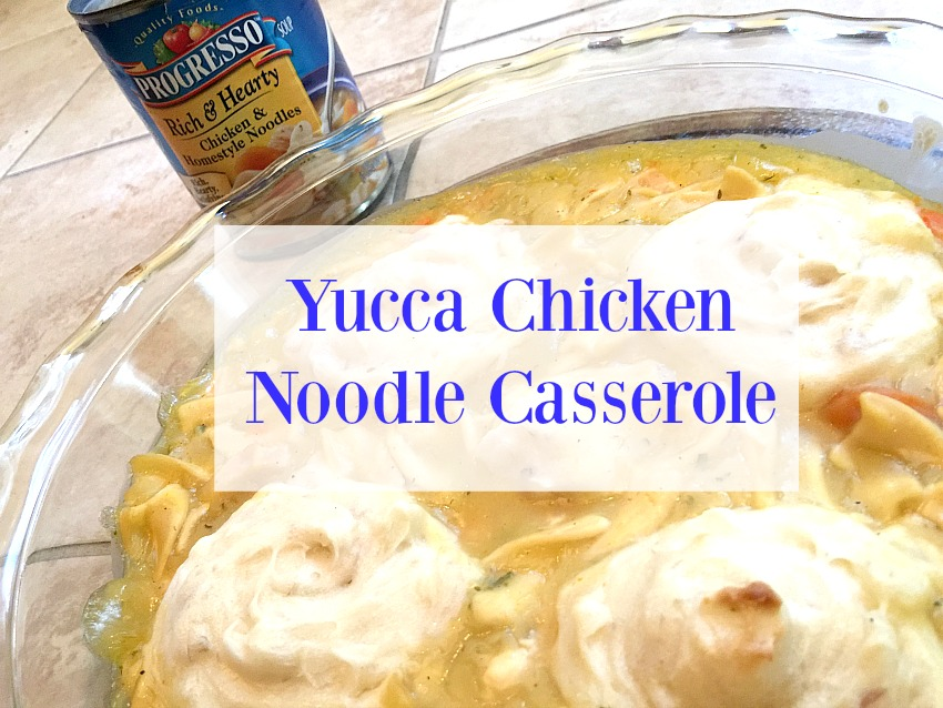 yucca-chicken-noodle-casserole