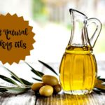 Best Natural Oils For Cooking