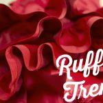 Ruffle Trend