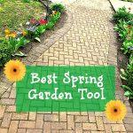 Best Spring Garden Tool