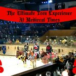 The Ultimate Teen Experience At Medieval Times