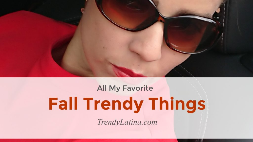 Fall Trendy Things