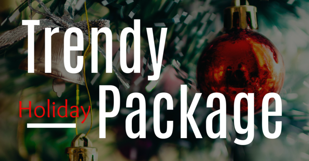 Trendy holiday package