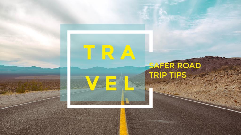 safer road trips