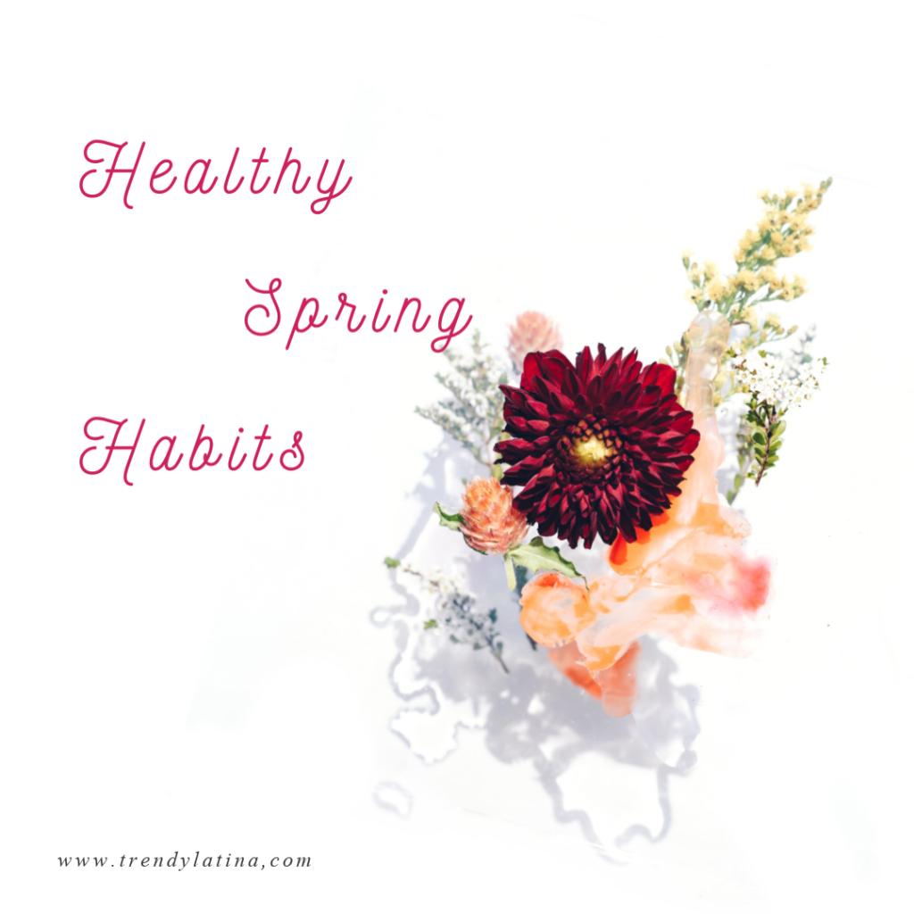 healthy spring habits