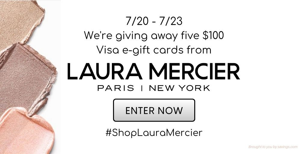 Win a $100 Visa e-gift card from Laura Mercier.