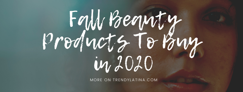 fall beauty products to buy in 2020