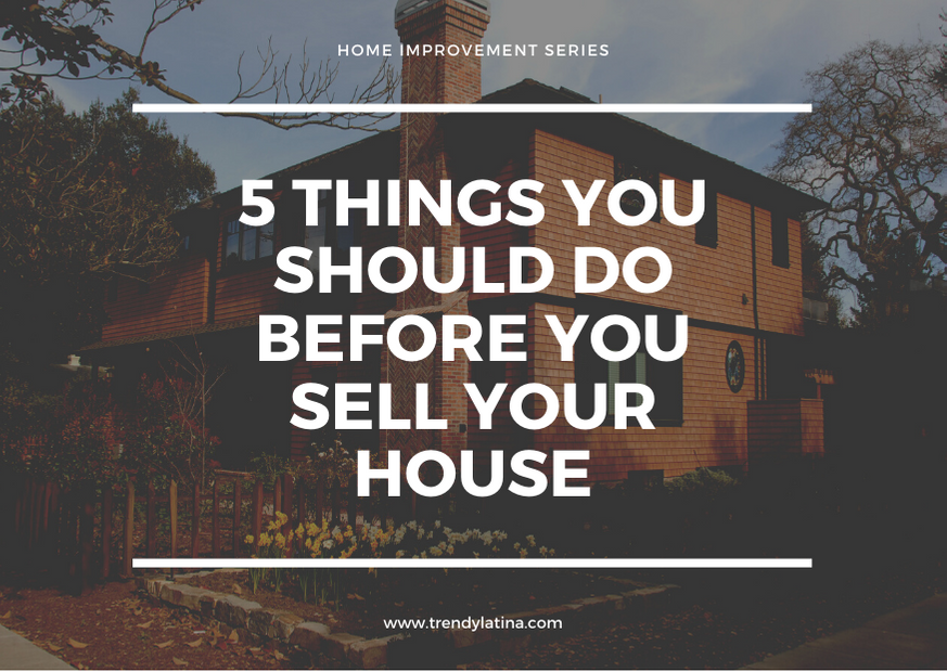 5 things you should do before you sell your house