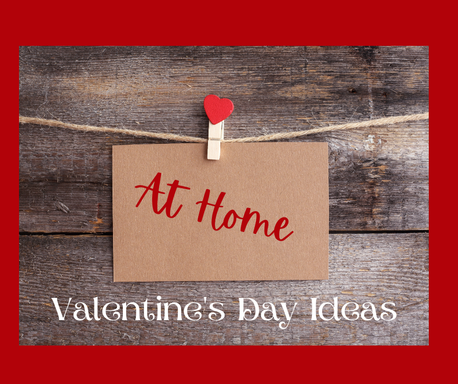 Valentines at home ideas